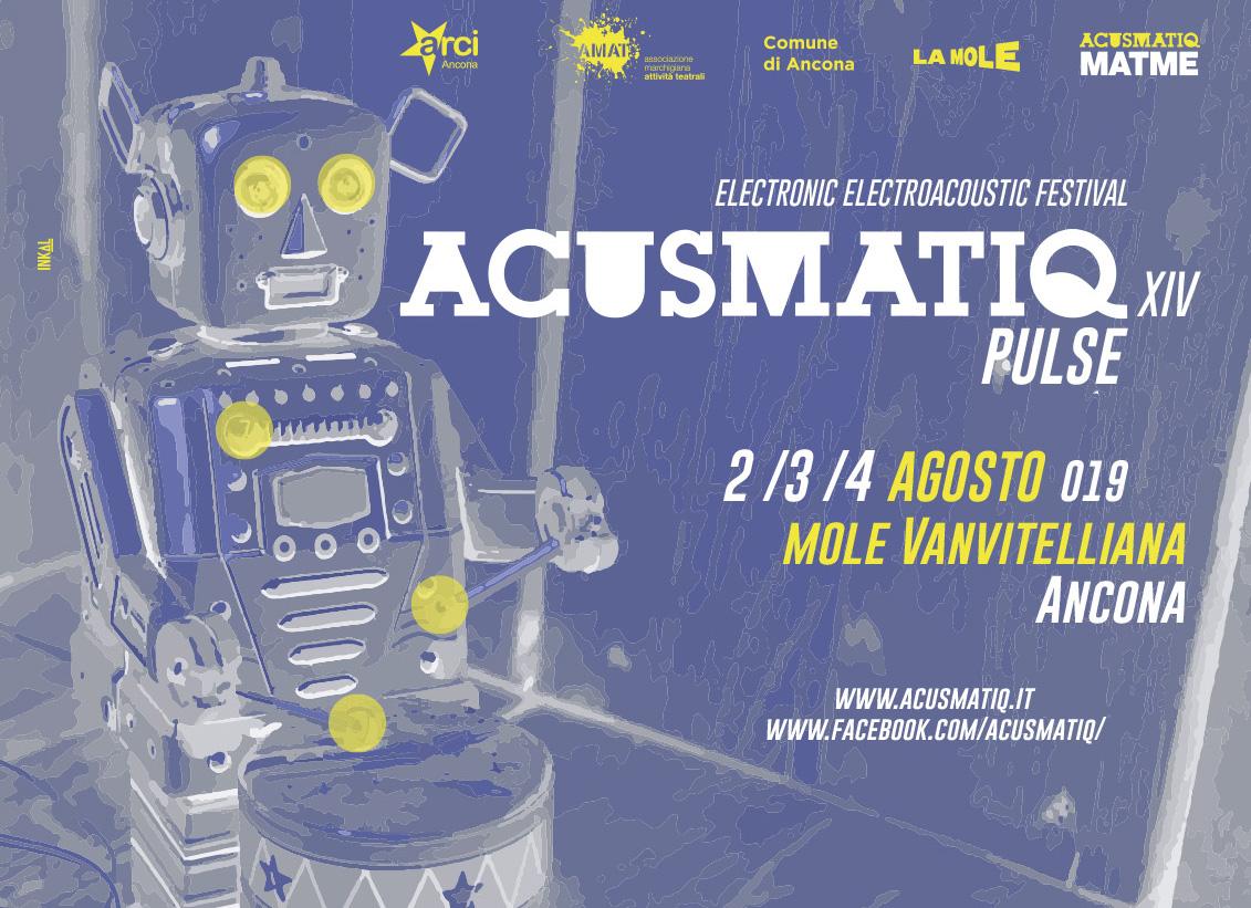 """ACUSMATIQ XIV PULSE"" ELECTRONIC ELECTROACUSTIC FESTIVAL AD ANCONA MOLE VANVITELLIANA 2 - 3 - 4 AGOSTO"