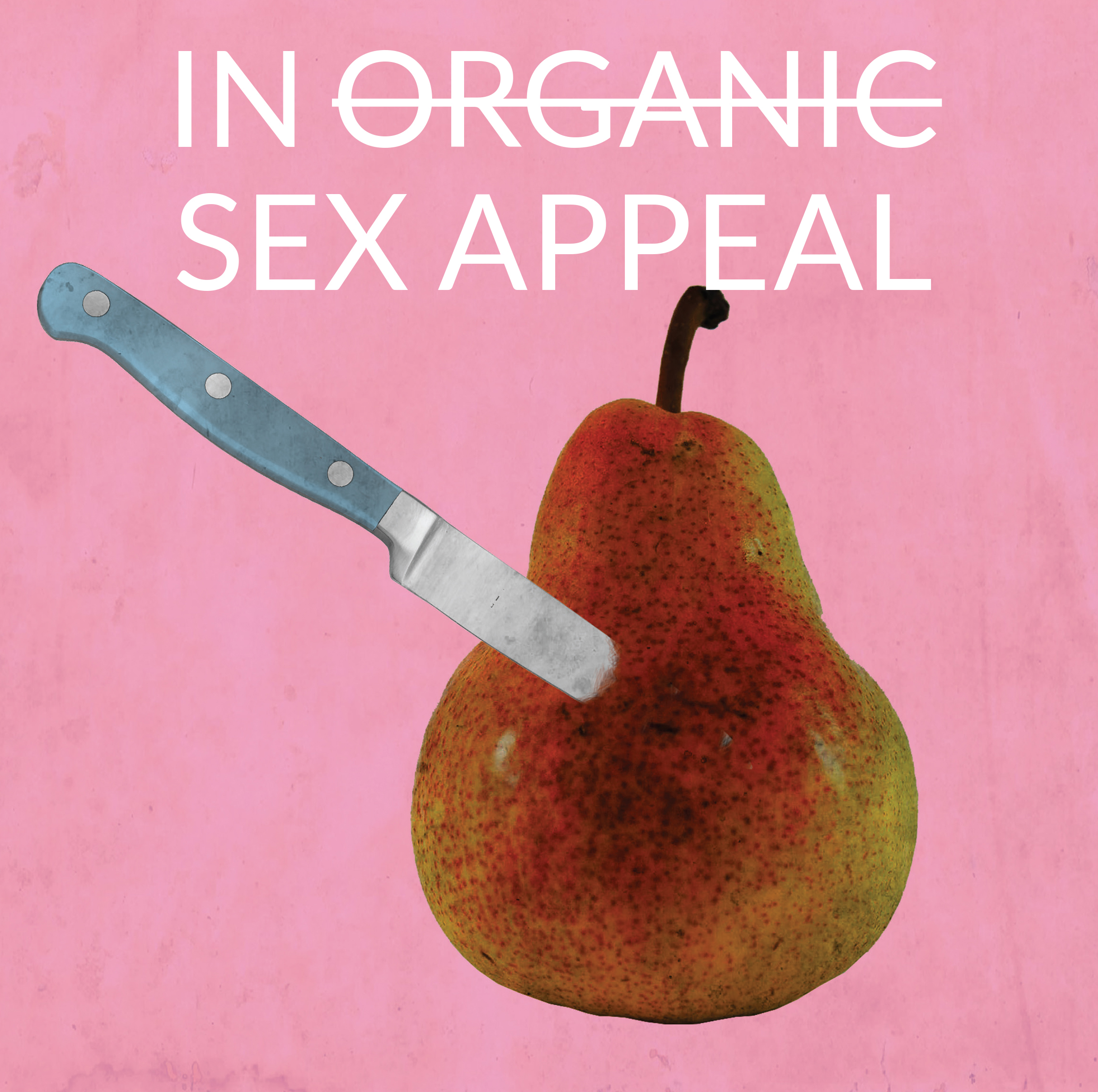 IN ORGANIC SEX APPEAL