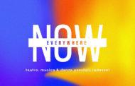 NOW / EVERYWHERE teatro, musica e danza possibili (adesso)