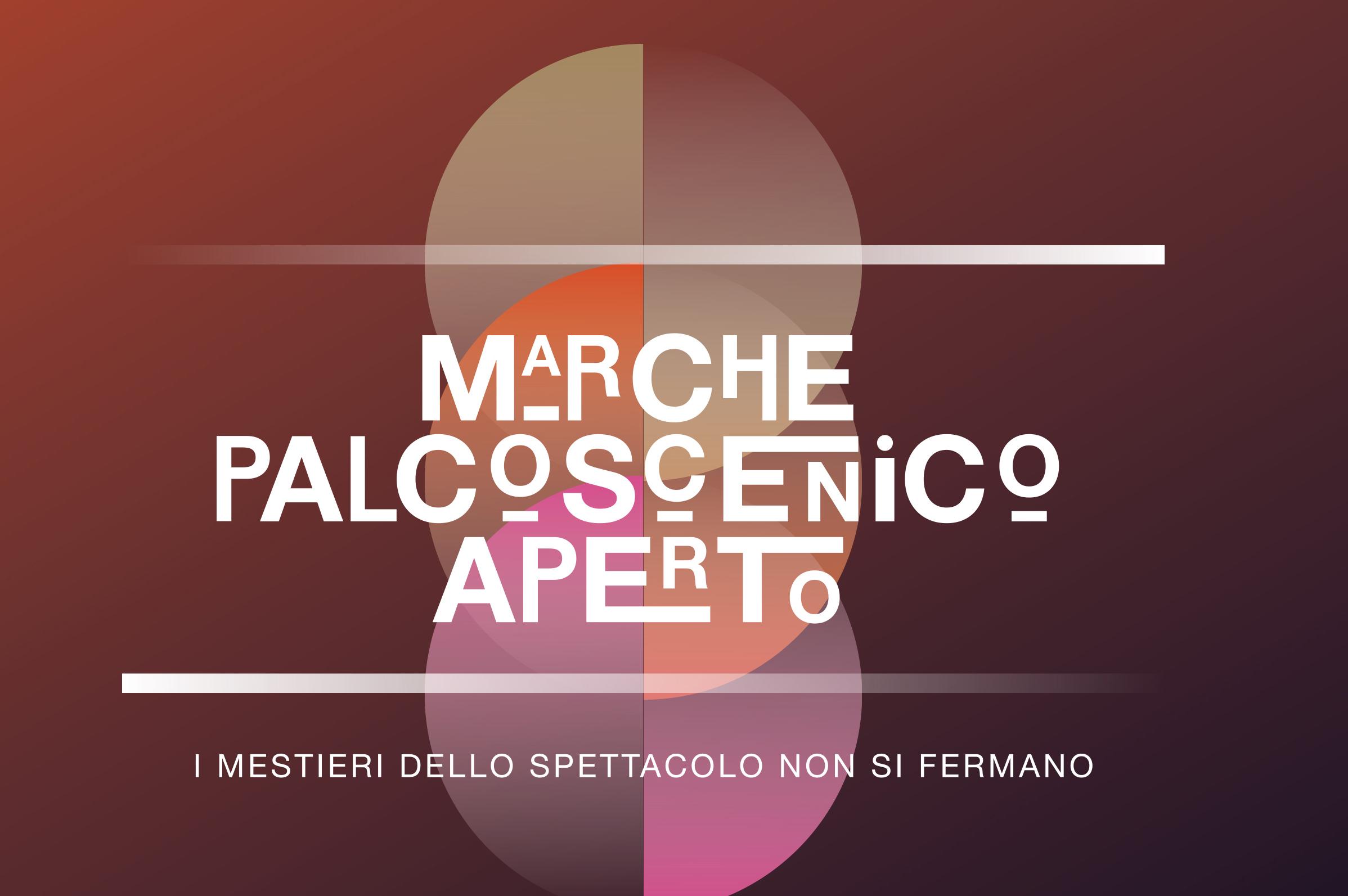MARCHE PALCOSCENICO APERTO, I PROGETTI SELEZIONATI