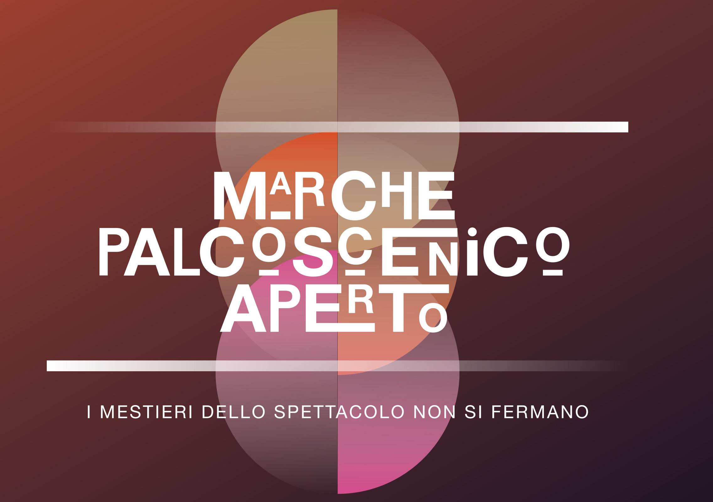 """MARCHE PALCOSCENICO APERTO: BEN SESSANTA I PROGETTI SELEZIONATI. UN GRANDE """"CANTIERE DELLO SPETTACOLO DAL VIVO REGIONALE"""" CON IMPEGNATI PIÙ DI QUATTROCENTO PROFESSIONISTI DELLO SPETTACOLO DELLE MARCHE"""