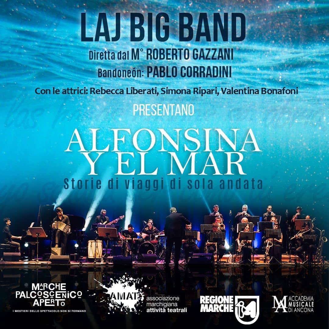 ALFOSINA Y EL MAR - STORIE DI VIAGGI DI SOLA ANDATA di LAJ Big Band, direzione Roberto Gazzani, bandoneon Pablo Corradini