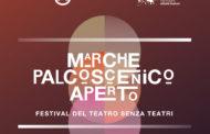 MARCHE PALCOSCENICO APERTO, FESTIVAL DEL TEATRO SENZA TEATRI. DA GENNAIO A MAGGIO  60 COMPAGNIE PER PIÙ DI 200 EVENTI