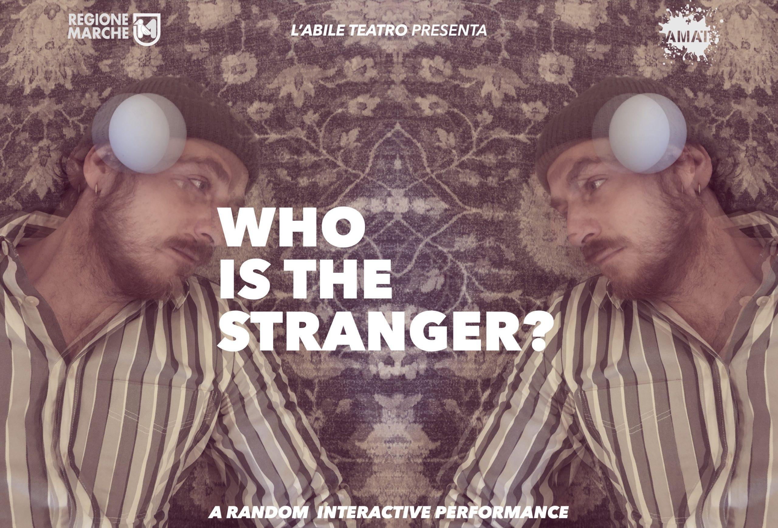 WHO IS THE STRANGER? di L'Abile Teatro