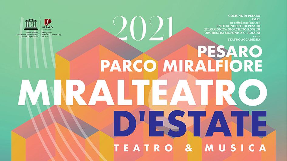 MIRALTEATRO D'ESTATE, 30 APPUNTAMENTI DI TEATRO E MUSICA AL PARCO MIRALFIORE DI PESARO DAL 18 GIUGNO AL 19 AGOSTO