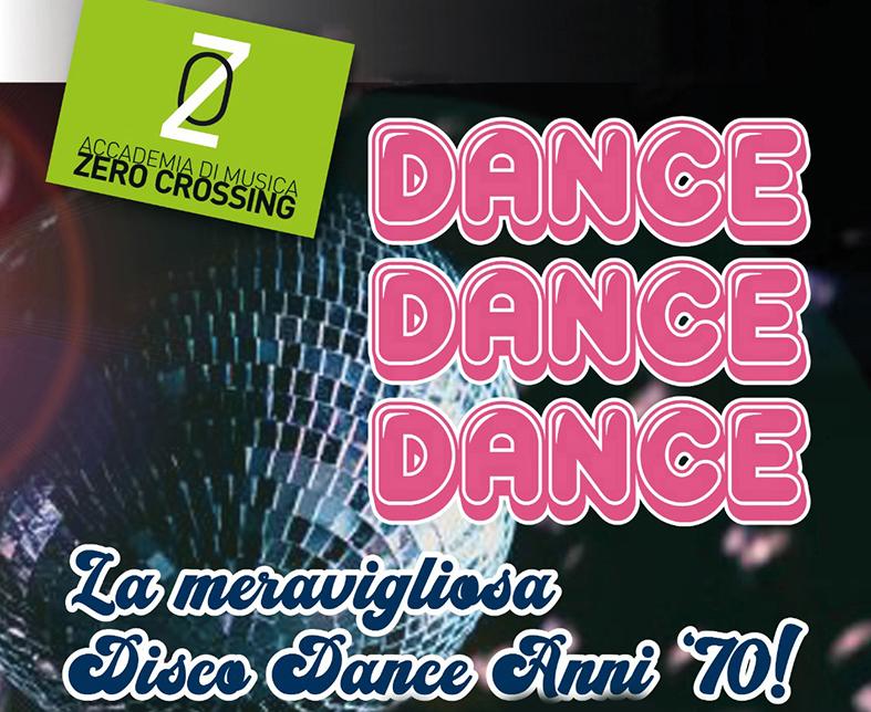 """MARTEDÌ 27 LUGLIO A PESARO PER """"MIRALTEATRO D'ESTATE"""" ACCADEMIA DI MUSICA ZERO CROSSING IN """"DANCE DANCE DANCE. LA MAGICA DISCO DANCE DEGLI ANNI 70"""""""