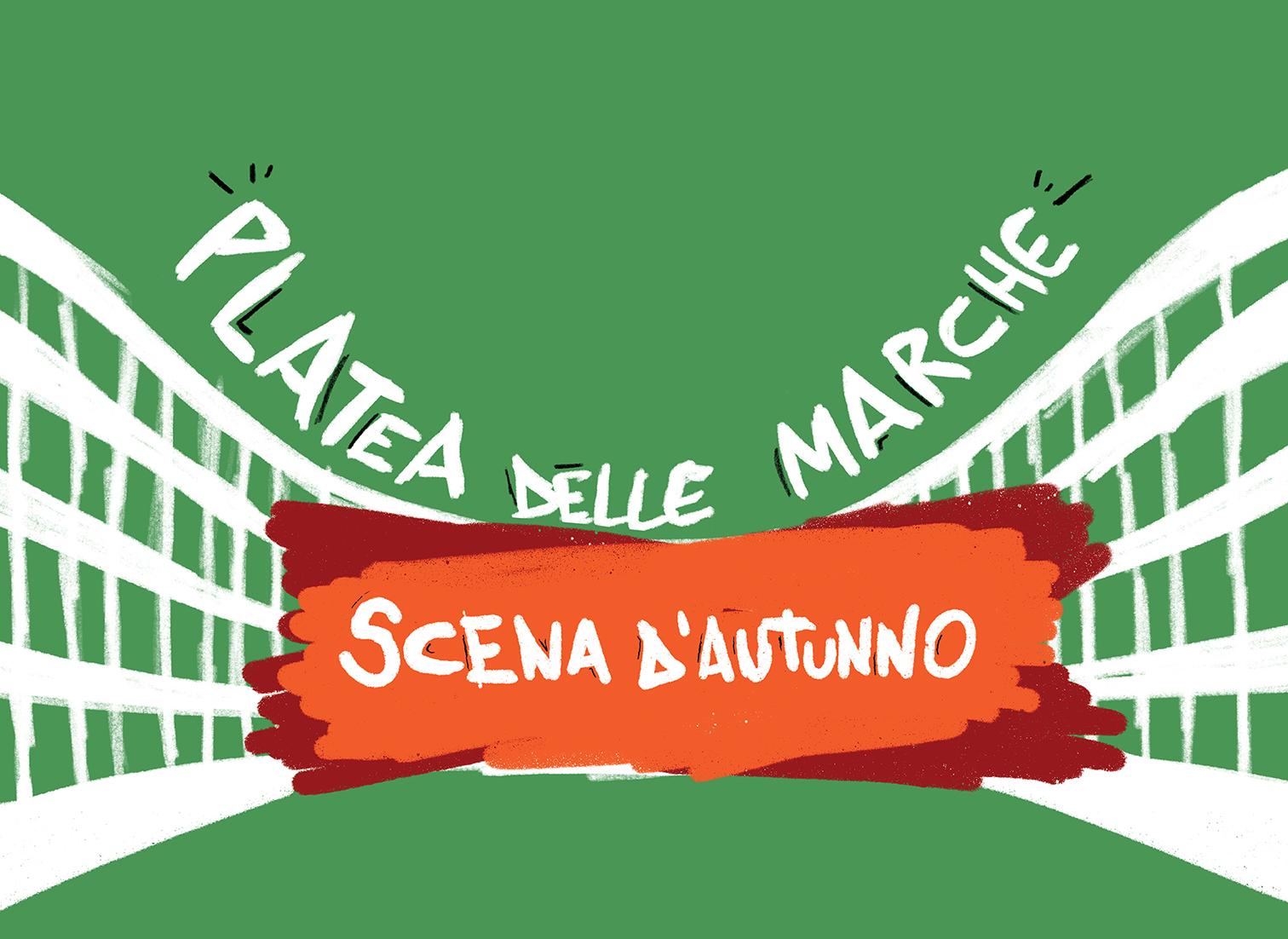 PLATEA DELLE MARCHE SCENA D'AUTUNNO, CARTELLONE REGIONALE APERTO FINO A DICEMBRE